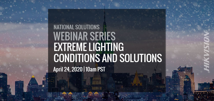 Hikvision HikWire blog article Extreme Lighting Conditions and Solutions Webinar